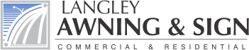 Langley Awning & Sign – Residential & Commercial Awning & Sign